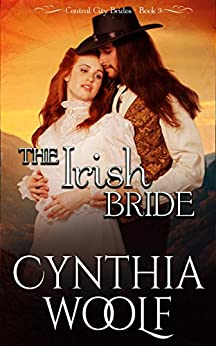 The Irish Bride (Central City Brides Book 3) by [Woolf, Cynthia]