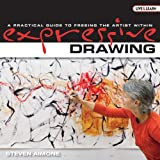 Expressive Drawing: A Practical Guide to Freeing the Artist Within (Live and Learn Series AARP) by Steven Aimone (2009-09-01)