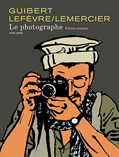 Le Photographe - L'Intégrale - tome 1 - Le photographe nouvelle intégrale (édition spéciale)