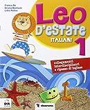 Leo d'estate. Italiano, matematica. Per la Scuola elementare: 1