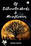 Of Silhouette Words & Moonflowers