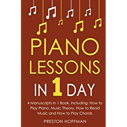 Piano Lessons: In 1 Day - Bundle - The Only 4 Books You Need to Learn How to Play Piano Music, Piano Chords and Piano Exercises Today
