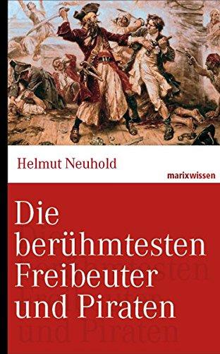 eibeuter und Piraten: Von Blackbeard bis Störtebeker. (marixwissen) ()