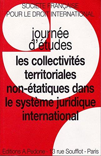 Les collectivités territoriales non-étatiques dans le système juridique international par SFDI