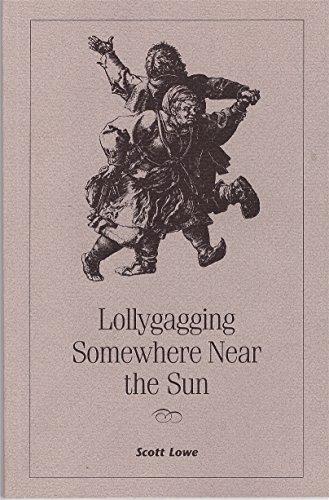 Lollygagging somewhere near the sun