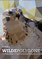 Wilde Polygone (Wandkalender 2017 DIN A2 hoch): 12 Tierportraits in faszinierendem Polygon-Look (Monatskalender, 14 Seiten ) (CALVENDO Tiere)