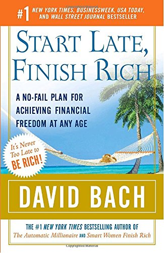 start-late-finish-rich-a-no-fail-plan-for-achieving-financial-freedom-at-any-age-finish-rich-book-se
