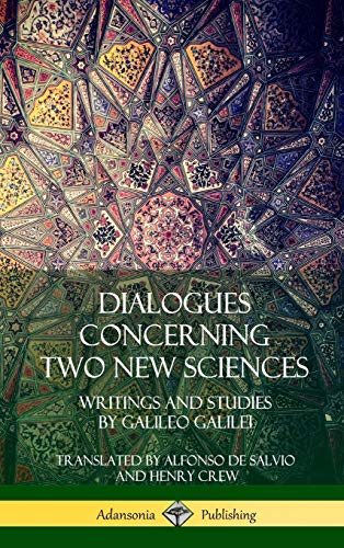 Dialogues Concerning Two New Sciences: Writings and Studies by Galileo Galilei (Hardcover)