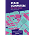 Stack Computers: The New Wave