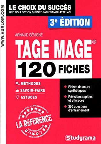 TAGE MAGE : 120 fiches méthodes, savoir-faire et astuces par Arnaud Sévigné