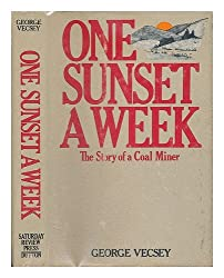 One Sunset a Week: The Story of a Coal Miner
