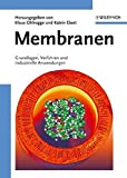 Produkt-Bild: Membranen: Grundlagen, Verfahren und industrielle Anwendungen