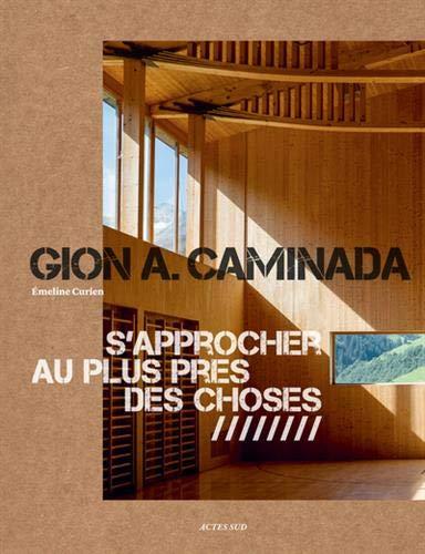 Gion A. Caminada : S'approcher au plus près des choses