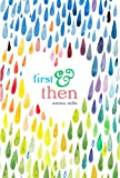 Front cover for the book First & Then by Emma Mills