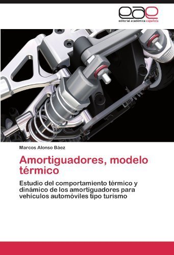 Amortiguadores, modelo tšŠrmico: Estudio del comportamiento tšŠrmico y dinš¢mico de