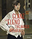 Glanz und Elend in der Weimarer Republik: Von Otto Dix bis Jeanne Mammen -