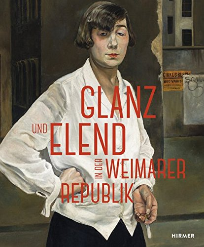 Glanz und Elend in der Weimarer Republik: Von Otto Dix bis Jeanne Mammen