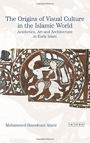 the-origins-of-visual-culture-in-the-islamic-world-aesthetics-art-and-architecture-in-early-islam-library-of-middle-east-history-by-mohammed-hamdouni-alami-30-apr-2015-hardcover