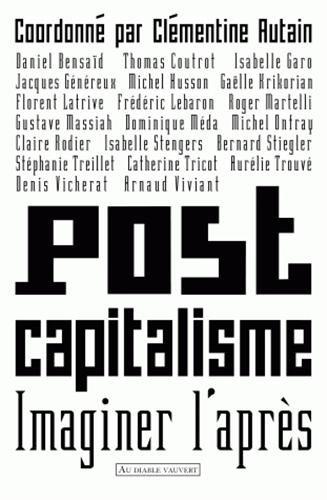 Postcapitalisme : Imaginer l'après par Clémentine Autain