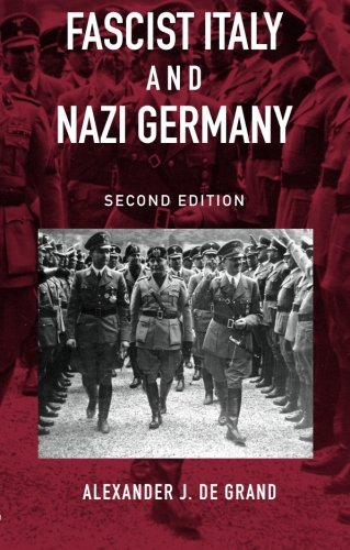 Fascist Italy and Nazi Germany: The 'Fascist' Style of Rule (Historical Connections) por Alexander J. De Grand