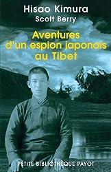Aventures d'un espion japonais au Tibet : Mes dix ans incognito à travers l'Asie