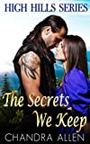 REGENCY ROMANCE: ROMANCE: The Secrets We Keep (Romance Regency Western Historical Scottish Victorian Highlander) (High Hills Series Book 1) (English Edition)
