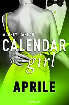 Calendar Girl. Aprile (Calendar Girl - versione italiana - Vol. 4) di [Carlan, Audrey]
