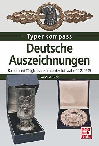 Deutsche Auszeichnungen: Kampf- und Tätigkeitsabzeichen der Luftwaffe 1935-1945 (Typenkompass) -