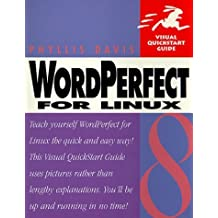 WordPerfect 8 for Linux: Visual Quick Start Guide by Davis, Phyllis (1999) Paperback