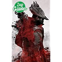 Bloodborne Strategy Guide & Game Walkthrough – Cheats, Tips, Tricks, AND MORE! (English Edition)