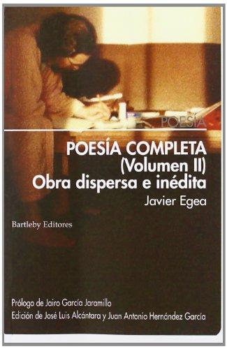 Poesía Completa - Volumen II (Poesia (bartleby)) por Javier Ege