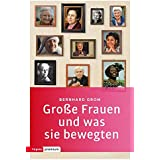 Große Frauen und was sie bewegten (Topos Taschenbücher)