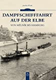 Dampfschifffahrt auf der Elbe (Sutton - Bilder der Schifffahrt) - Joachim Winde