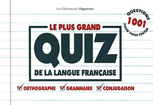 Le plus grand quiz de la langue française orthographe, grammaire, conjugaison