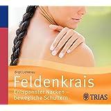 Feldenkrais - Hörbuch: Entspannter Nacken - bewegliche Schultern (REIHE, Hörbuch Gesundheit)
