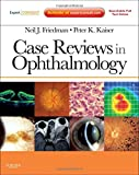 Case Reviews in Ophthalmology: Expert Consult - Online and Print (Expert Consult Title: Online + Print)