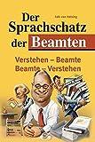 Der Sprachschatz der Beamten: Verstehen - Beamte Beamte - Verstehen