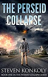 The Perseid Collapse: A Post Apocalyptic/Dystopian Thriller (The Perseid Collapse Series Book 1) (English Edition)