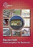 Projektaufgaben für Bauberufe - Falk Ballay, Hansjörg Frey, Volker Kuhn, Joachim Lillich, Doreen Lindau, Martin Traub, Helmuth Waibel, Horst Werner