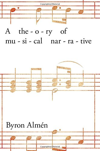 Theory of Musical Narrative (Musical Meaning and Interpretation)