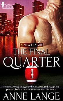 The Final Quarter (A New League) by [Lange, Anne]