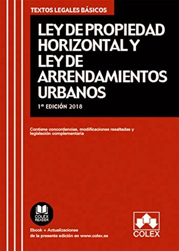 Ley de Propiedad Horizontal y Ley de Arrendamientos Urbanos: Contiene concordancias, modificaciones resaltadas y legislación complementaria (TEXTOS LEGALES BÁSICOS)
