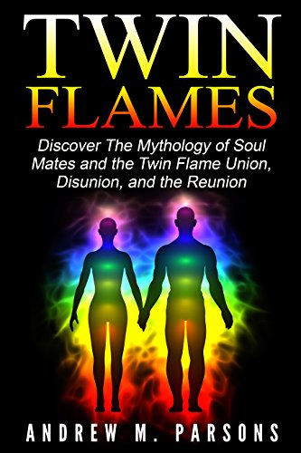 twin-flames-discover-the-mythology-of-soul-mates-and-the-twin-flame-union-disunion-and-the-reunion-s
