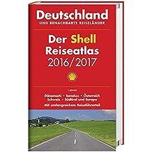 Der Shell Reiseatlas Deutschland, benachbarte Reiseländer 2016/2017 1:300 000: Dänemark, Benelux, Österreich, Schweiz, Südtirol und Europa (Shell Atlanten)