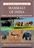 A Naturalists Guide to the Mammals of India by BIKRAM GREWAL, 9788175994072