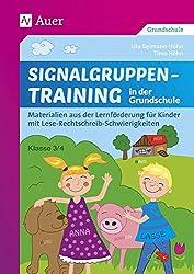 Signalgruppentraining in der Grundschule: Materialien aus der Lernförderung für Kinder mit Lese-Rechtschreib-Schwierigkeiten - Klasse 3/4