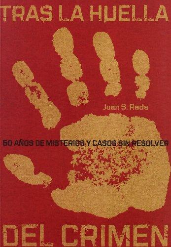 Tras la huella del crimen : 50 años de misterios y crímenes sin resolver