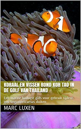 Koraal en Vissen rond Koh Tao in de Golf van Thailand: Een marine biologie gids voor gebruik tijdens een beginnerscursus duiken (Dutch Edition)