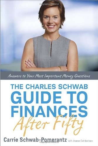 the-charles-schwab-guide-to-finances-after-fifty-answers-to-your-most-important-money-questions-by-c