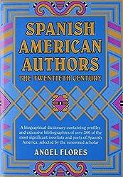 Spanish American Authors: The Twentieth Century (Wilson Authors) by Flores, Angel (1992) Gebundene Ausgabe